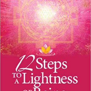 12 STEPS TO A LIGHTNESS OF BEING TPB+3CD